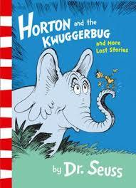 HORTON AND THE KWUGGERBUG AND MORE LOST STORIES | 9780008183523 | DR SEUSS