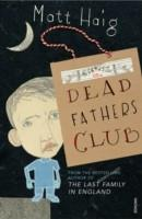 THE DEAD FATHERS CLUB | 9780099488750 | MATT HAIG