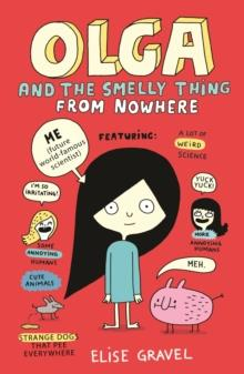 OLGA AND THE SMELLY THING FROM NOWHERE | 9781406392524 | ELISE GRAVEL