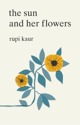 THE SUN AND HER FLOWERS | 9781471165825 | RUPI KAUR