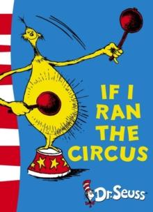 DR SEUSS: IF I RAN THE CIRCUS | 9780007169900 | DR SEUSS