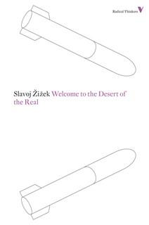 WELCOME TO THE DESERT OF THE REAL | 9781781680193 | SLAVOJ ZIZEK