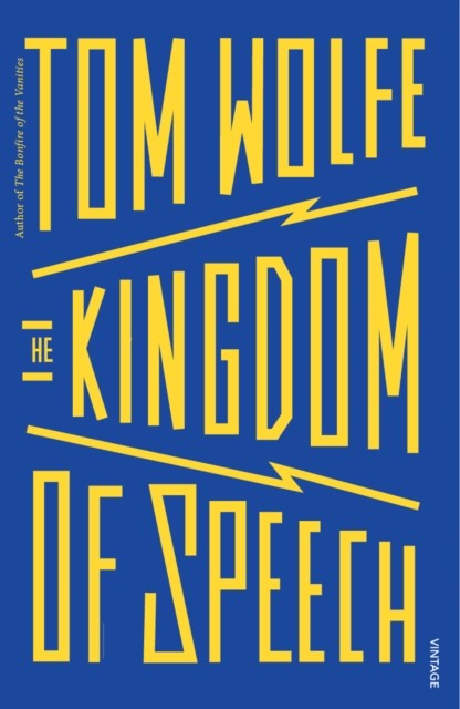 THE KINGDOM OF SPEECH | 9781784704896 | TOM WOLFE