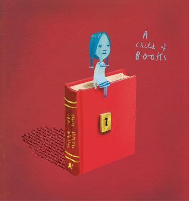 A CHILD OF BOOKS | 9781406386042 | OLIVER JEFFERS