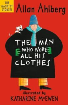 THE MAN WHO WORE ALL HIS CLOTHES | 9781406381641 | ALLAN AHLBERG