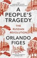 A PEOPLE'S TRAGEDY: THE RUSSIAN REVOLUTION 1891-19 | 9781847924513 | ORLANDO FIGES