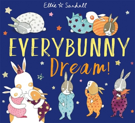 EVERYBUNNY DREAM! | 9781444933871 | ELLIE SANDALL
