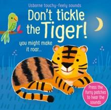 DON'T TICKLE THE TIGER! | 9781474981026 | SAM TAPLIN