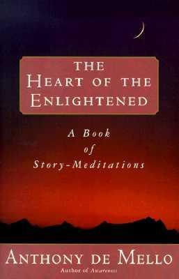 HEART OF THE ENLIGHTENED, THE | 9780385421287 | ANTHONY DE MELLO
