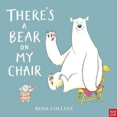 THERE'S A BEAR ON MY CHAIR | 9781788003537 | ROSS COLLINS