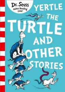 DR SEUSS: YERTLE THE TURTLE AND OTHER STORIES | 9780008240035 | DR SEUSS