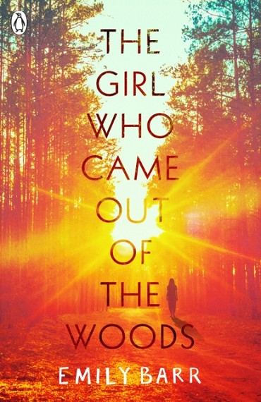 THE GIRL WHO CAME OUT OF THE WOODS | 9780241345221 | EMILY BARR