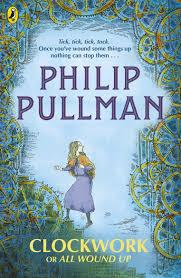 CLOCKWORK OR ALL WOUND UP | 9780241326312 | PHILIP PULLMAN