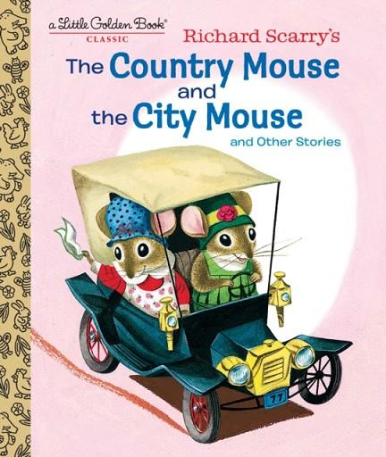 RICHARD SCARRY'S THE COUNTRY MOUSE AND THE CITY MOUSE | 9781524771454 | PATRICIA SCARRY/RICHARD SCARRY