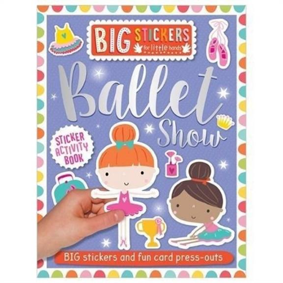 BIG STICKERS FOR LITTLE HANDS: BALLET SHOW | 9781788430715