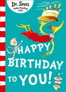 DR SEUSS: HAPPY BIRTHDAY TO YOU! | 9780008251987 | DR SEUSS