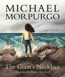 THE GIANT'S NECKLACE | 9781406373493 | MICHAEL MORPURGO