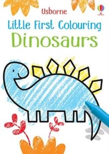 LITTLE FIRST COLOURING DINOSAURS | 9781474969222 | KIRSTEEN ROBSON