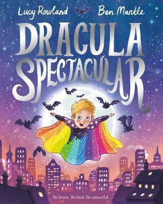 DRACULA SPECTACULAR | 9781509845989 | ROWLAND AND MANTLE