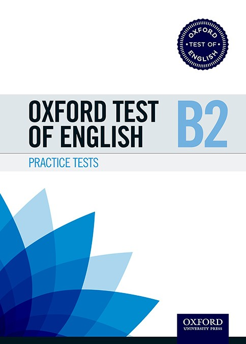 OXFORD TEST OF ENGLISH B2 - PRACTICE TESTS | 9780194506847 | VARIOS AUTORES