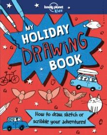 MY HOLIDAY DRAWING BOOK | 9781787013162 | LONELY PLANET KIDS, GILLIAN JOHNSON