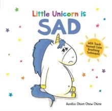 LITTLE UNICORN IS SAD | 9781780556437 | AURELIE CHIEN CHOW CHINE