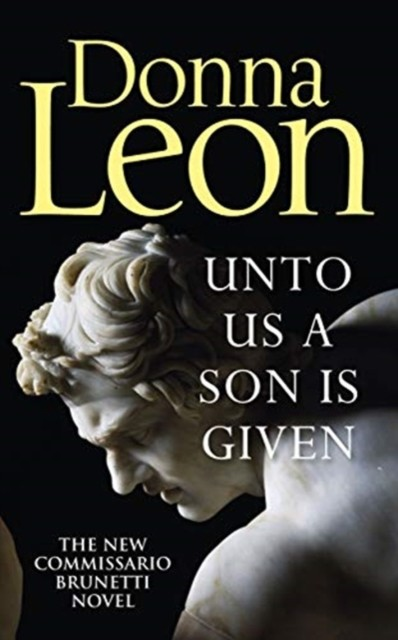 UNTO US A SON IS GIVEN | 9781785152184 | DONNA LEON