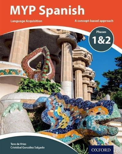 MYP SPANISH LANGUAGE ACQUISITION PHASES 1 & 2 | 9780198395959