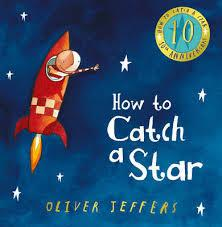 HOW TO CATCH A STAR (10TH ANNIVERSARY) | 9780007536597 | OLIVER JEFFERS