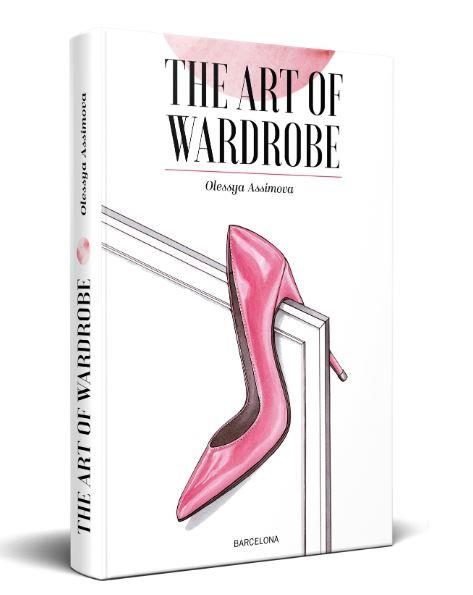 THE ART OF WARDROBE | 9788409081189 | OLESSYA ASSIMOVA