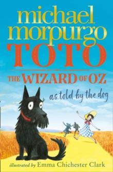 TOTO: THE WIZARD OF OZ AS TOLD BY THE DOG | 9780008134624 | MICHAEL MORPURGO