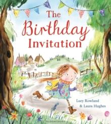 THE BIRTHDAY INVITATION | 9781408862995 | LUCY ROWLAND