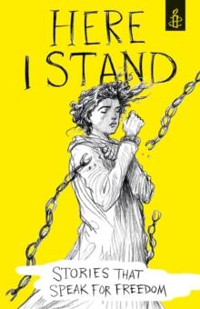 HERE I STAND: STORIES THAT SPEAK FOR FREEDOM | 9781406358384 | AMNESTY INTERNATIONAL