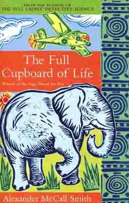 FULL CUPBOARD OF LIFE | 9780349117256 | ALEXANDER MCCALL SMITH