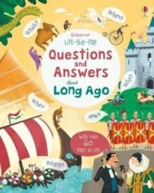 LIFT-THE-FLAP QUESTIONS AND ANSWERS ABOUT LONG AGO | 9781474933797 | KATIE DAYNES
