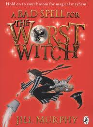 A BAD SPELL FOR THE WORST WITCH 03 | 9780141349619 | JILL MURPHY