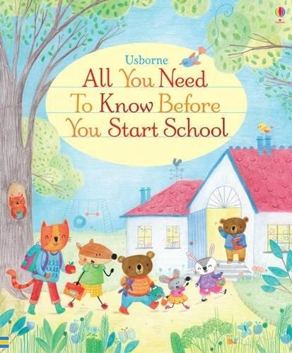 ALL YOU NEED TO KNOW BEFORE YOU START SCHOOL | 9781409597575 | FELICITY BROOKS