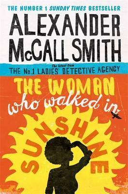 THE WOMAN WHO WALKED IN SUNSHINE | 9780349141039 | ALEXANDER MCCALL SMITH