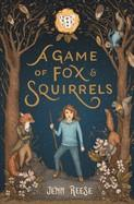 A GAME OF FOX AND SQUIRRELS | 9781250243010 | JENN REESE