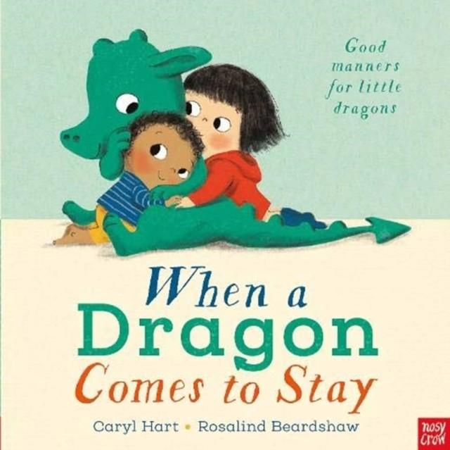 WHEN A DRAGON COMES TO STAY | 9781788001977 | CARYL HART