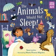 THE ANIMALS WOULD NOT SLEEP! | 9781623541972 | SARA LEVINE