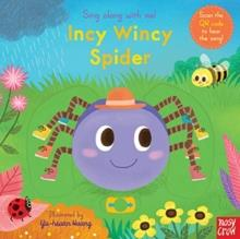 SING ALONG WITH ME! INCY WINCY SPIDER | 9781788007542