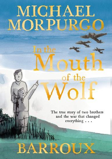 IN THE MOUTH OF THE WOLF | 9781405293402 | MICHAEL MORPURGO