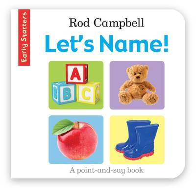 EARLY STARTERS: LET'S NAME! | 9781509804368 | ROD CAMPBELL