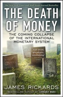 THE DEATH OF MONEY | 9780670923700 | JAMES RICKARDS