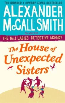 THE HOUSE OF UNEXPECTED SISTERS | 9780349142043 | ALEXANDER MCCALL SMITH