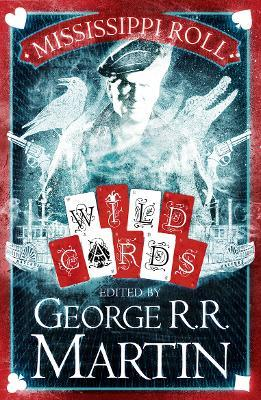 WILD CARDS (1) — MISSISSIPPI ROLL | 9780008239565 | GEORGE R R MARTIN