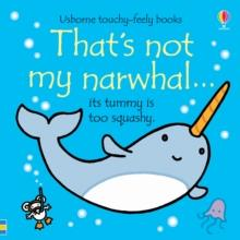 THAT'S NOT MY NARWHAL | 9781474972109 | FIONA WATT