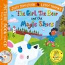 THE GIRL, THE BEAR AND THE MAGIC SHOES : BOOK AND CD PACK | 9781529001983 | JULIA DONALDSON