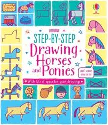 STEP-BY-STEP DRAWING HORSES AND PONIES | 9781474933780 | FIONA WATT